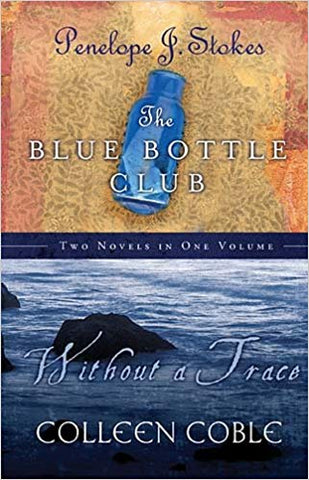 Without a Trace/The Blue Bottle Club by Colleen Coble