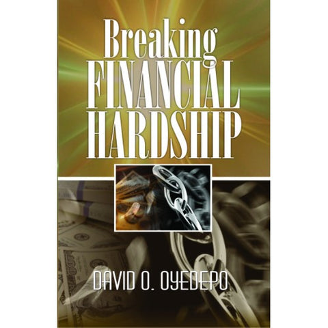 Breaking financial hardship by David O. Oyedepo, Paper Cover