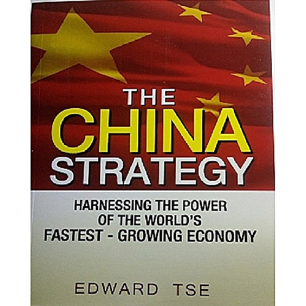 The China Strategy - Edward tse