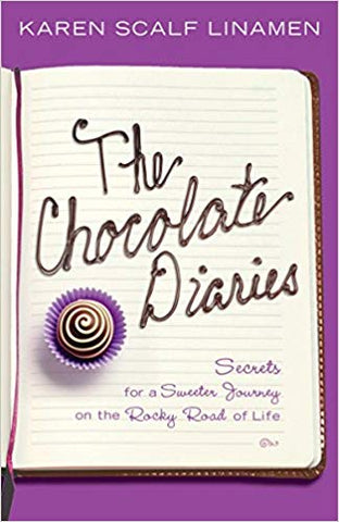 The Chocolate Diaries by Karen Scalf Linamen