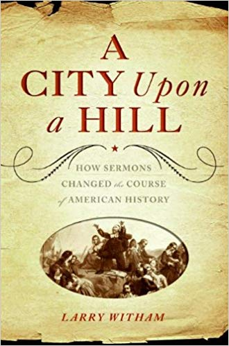 A city upon a hill - Larry Witham
