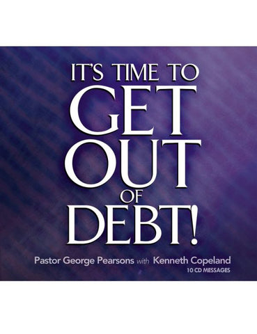 It's Time to Get Out of Debt by Kenneth Copeland (10 CD Messages)