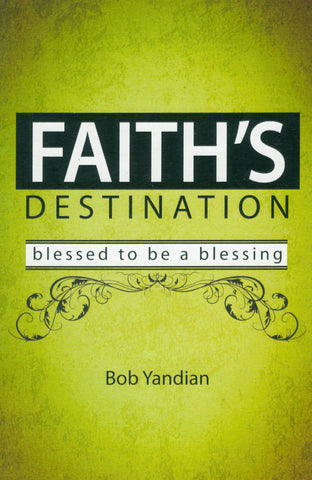 FAITH'S DESTINATION......BLESSED TO BE A BLESSING