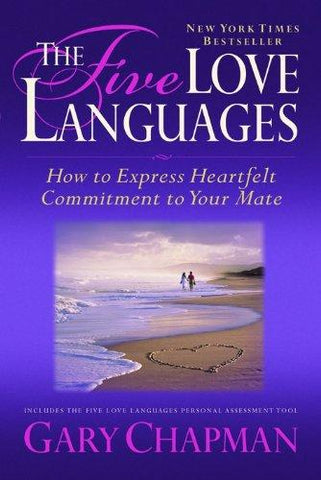 The Five Love Languages: How to Express Heartfelt Commitment to Your Mate by Gary Chapman