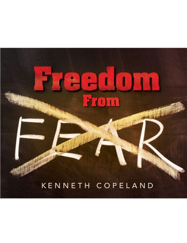Freedom From Fear by Kenneth Copeland ( 4 messages on 7 CDs)