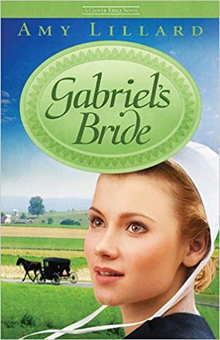 Gabriel's Bride (A Clover Ridge Novel) by Amy Lillard