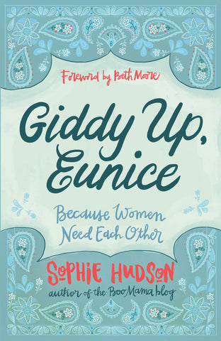 Giddy Up, Eunice: (Because Women Need Each Other) - Sophie hudson