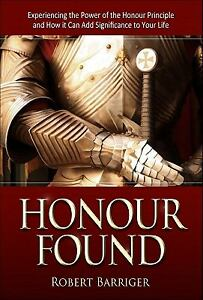 Honour Found by Robert Barriger