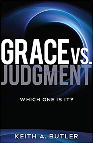 Grace vs. Judgment: Which One Is It? by Keith A. Butler