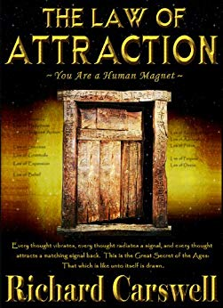 The Law of Attraction:You Are A Human Magnet by Richard Carswell