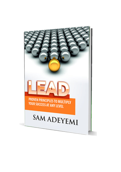 LEAD: Proven principles to multiply your success at any level by Pastor Sam Adeyemi
