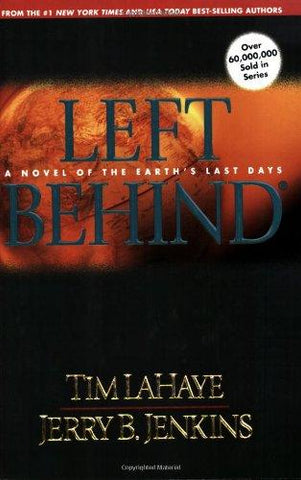 Left Behind: A Novel of the Earth's Last Days by Tim LaHaye & Jerry B. Jenkins