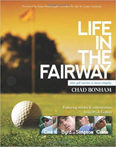 Life in the Fairway by Chad Bonham