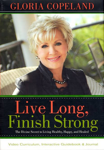 Live Long, Finish Strong Curriculum Kit - Gloria Copeland