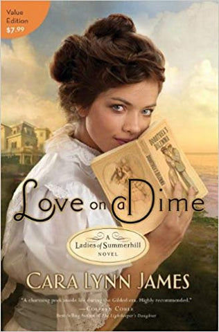 Love on a Dime: (A Ladies of Summerhill Novel) by Cara Lynn James