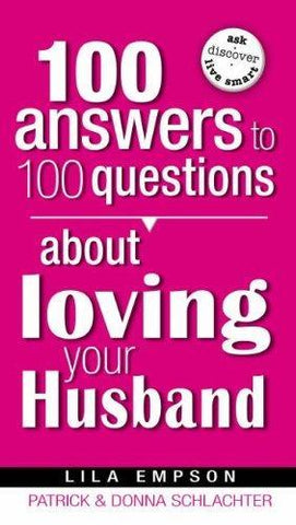 100 ANSWERS TO 100 QUESTIONS -ABOUT LOVING YOUR HUSBAND - BW Wonderland