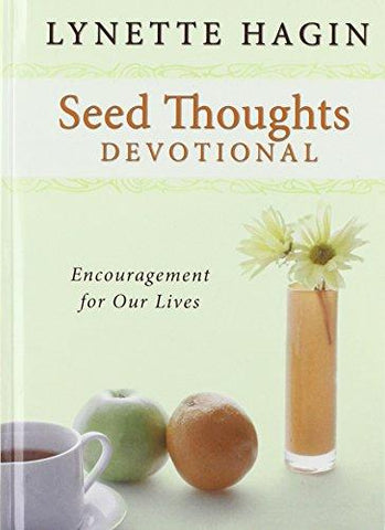 Seed Thoughts Devotional: Encouragement for Our Lives by Lynette Hagin