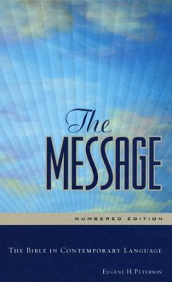The MESSAGE, The Bible In Contemporary Language