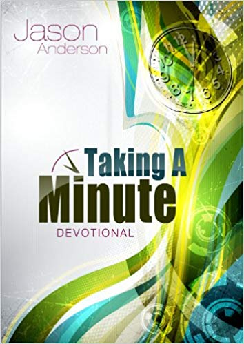 Taking a Minute Devotional by Jason Anderson