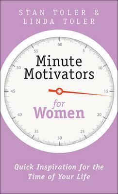 Minute Motivators for Women: Quick Inspiration for the Time of Your Life