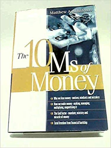 The 10 Ms of Money by Pastor Matthew Ashimolowo