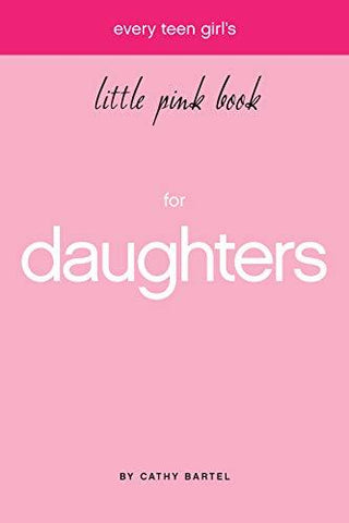 Little Pink Book for Daughters by Cathy Bartel