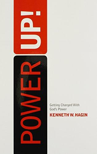 Power Up!: Getting Charged with God's Power by Kenneth Hagin