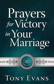 Prayers for Victory in Your Marriage - Tony Evans