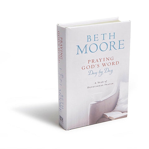 Praying God's Word Day by Day: A Year of Devotional Prayer - Beth Moore