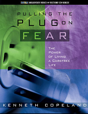 PULLING THE PLUG ON FEAR AUDIO CD by KENNETH COPELAND