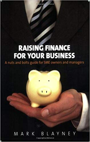 Raising Finance for Your Business by Mark Blayney