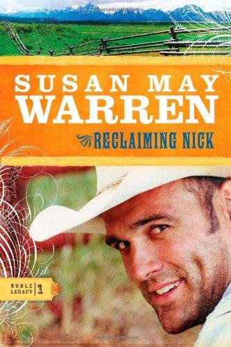 Reclaiming Nick (Noble Legacy Series #1) by Susan May Warren