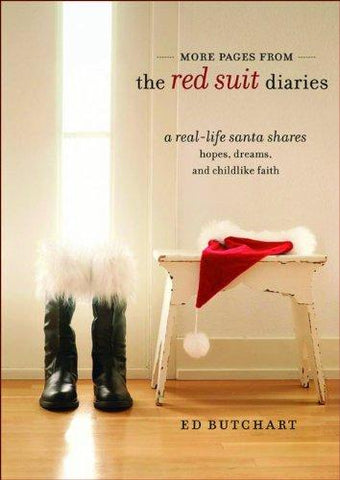 More Pages from the Red Suit Diaries: A Real Life Santa Shares Hopes, Dreams and Childlike Faith by Ed Butchart