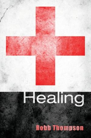 Healing by Robb Thompson