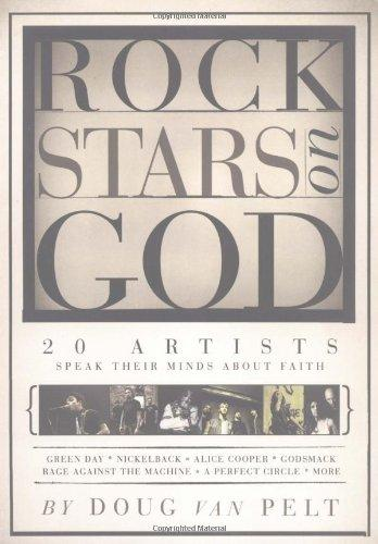 Rock Stars on God: 20 Artists Speak Their Mind about Faith by Doug Van Pelt