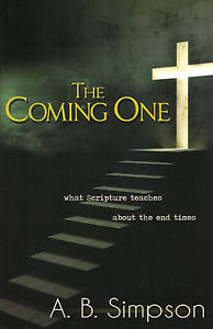 The Coming One: What Scripture Teaches About the End Times