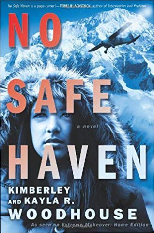 No Safe Haven  by Kimberley & Kayla R. Woodhouse