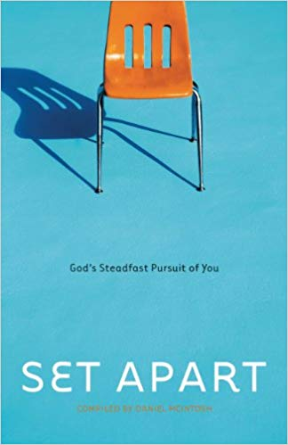 Set Apart: God's Steadfast Pursuit of You compiled by Daniel McIntosh