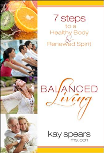 Balanced Living: 7 Steps to a Healthy Body & Renewed Spirit