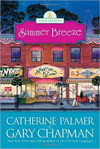 Summer Breeze by Catherine Palmer & Gary Chapman