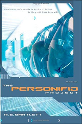 The Personifid Project( a novel) - R.E bartlett