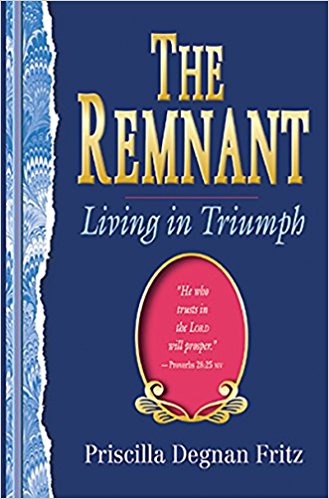 The Remnant: Living in Triumph Paperback