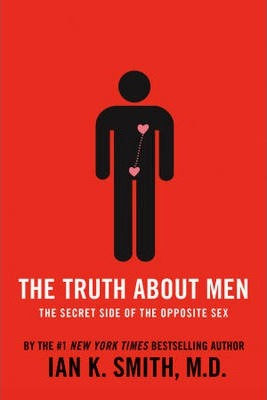 The Truth About Men: The Secret Side of the Opposite Sex - Ian k. Smith