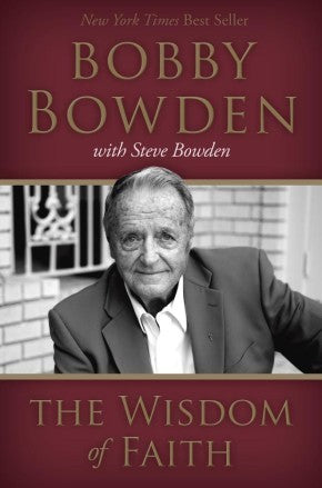 The Wisdom of Faith - Bobby Bowden