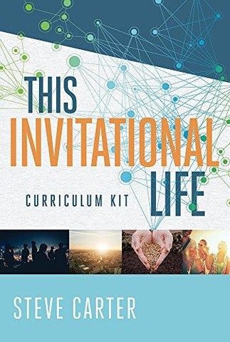 This Invitational Life Curriculum Kit by Steve Carter