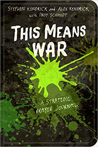 This Means War: A Strategic Prayer Journal  - Stephen kendrick