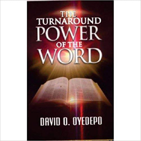 The Turnaround Power Of The Word by David O. Oyedepo