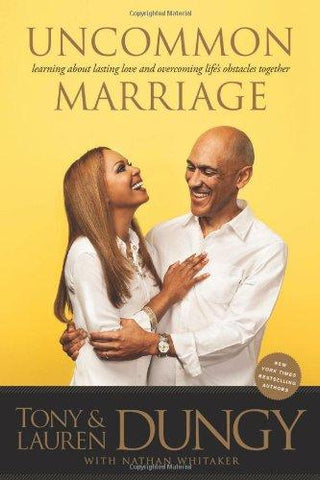 Uncommon Marriage by Tony & Lauren Dungy with Nathan Whitaker