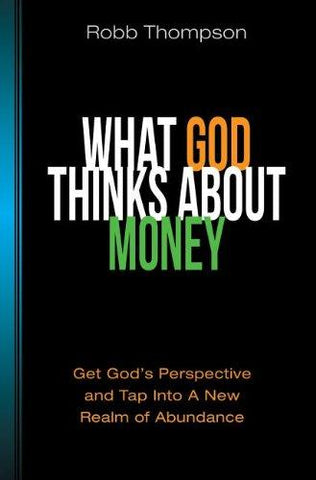 What God Thinks About Money by Robb Thompson