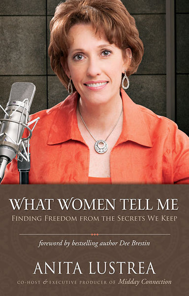 What Women Tell Me - Anita Lustrea